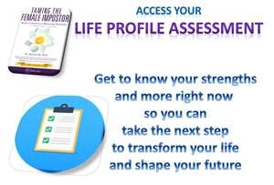 Bought Taming The Female Impostor? Access your Life Profile Assessment DrVie.com