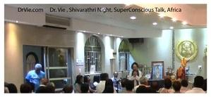 Dr. Vie-Shivarathri-night of meditation and Superconsciousness-Africa