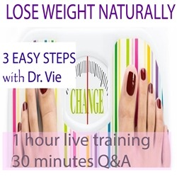 How To Lose Weight Naturally Live Training With Dr. Vie Natural Health Scientist