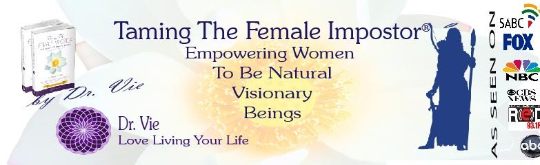 Taming-The-Female-Impostor-Empowering-Women-by-Dr.Vie DrVie.com