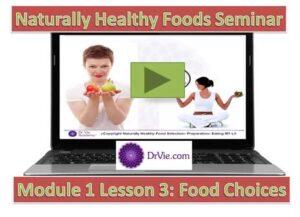 Healthy Foods Online Seminar by Dr. Vie
