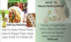 Dr. Vie SuperFoods Workshop