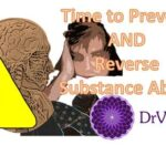 Substance abuse, Prevent and Reverse drug abuse