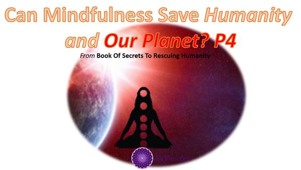 Can Mindfulness save humanity and Planet Earth?