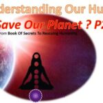 Understanding our humanity may save Planet Earth