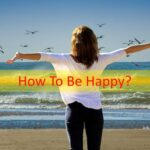 How to be happy - each day