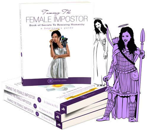 Taming the Female Impostor (the negative chatter) Book of secrets to rescuing humanity