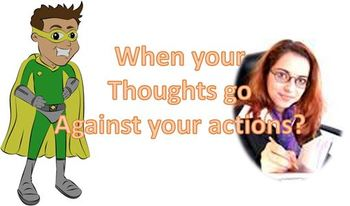 When Your Thoughts go against your actions you harm your Self and weaken your mind